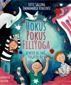 Hokus Pokus Filiyoga - Børnebog om Børneyoga
